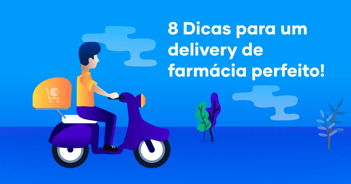 8 Dicas para um delivery de farmácia perfeito!