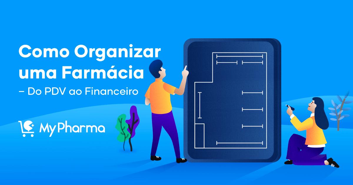 Como Organizar uma Farmácia? – Do PDV ao Financeiro