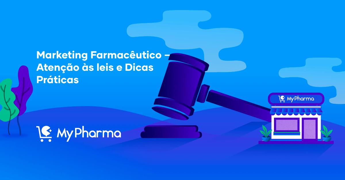 Marketing Farmacêutico – Atenção às leis Farmacêuticas e Dicas Práticas