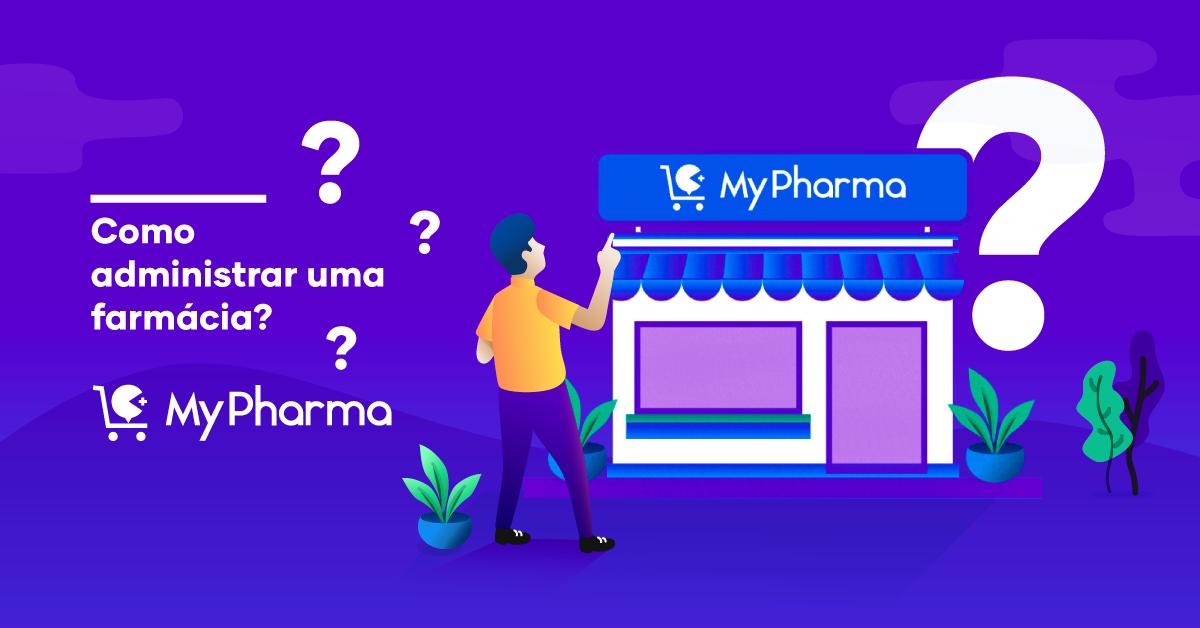 6 Passos de Como Administrar uma Farmácia