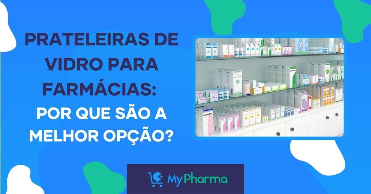 Prateleiras de vidro para farmácias: por que são a melhor opção?